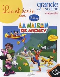 Disney - Lis et écris avec la maison de Mickey grande section maternelle - 5-6 ans.