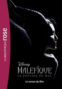 Disney - Maléfique 2 - Le roman du film.