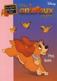 Disney et Katherine Quénot - Mes animaux préférés Tome 2 : Moi, Belle.