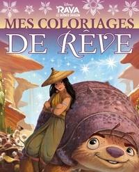 Disney - Mes Coloriages de Rêve Raya et le dernier dragon.