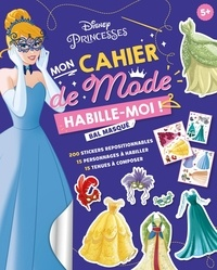 Disney - Mon cahier de mode Bal masqué - Disney Princesses.