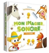 Disney - Mon imagier sonore A la ferme.