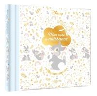 Disney - Mon livre de naissance - Mes premiers souvenirs.