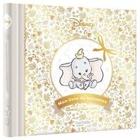 Disney - Mon livre de naissance - Quand j'étais bébé....