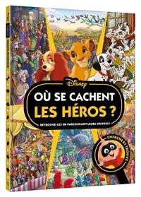 Disney - Où se cachent les héros ? - Retrouve-les en parcourant leurs univers !.