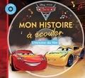 Disney Pixar - Cars 3 L'histoire du film. 1 CD audio