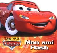 Disney Pixar - Cars Quatre Roues  : Mon ami Flash.