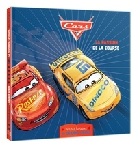 Disney Pixar - Cars - La passion de la course.
