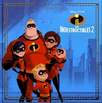 Disney Pixar - Les Indestructibles 2.
