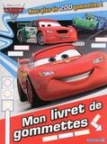 Disney Pixar et Nathalie Wilkin - Mon livret de gommettes Cars 2.