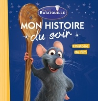 Disney Pixar - Ratatouille - L'histoire du film.