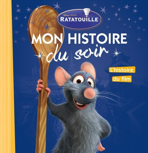 Ratatouille. L'histoire du film