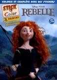 Disney Pixar - Rebelle - Colorie et complère avec des stickers, dès 3 ans.