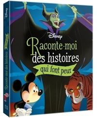 Disney et Claire Bertholet - Raconte-moi des histoires qui font peur.
