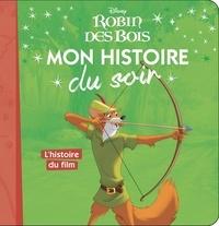 Disney - Robin des Bois - L'histoire du film.
