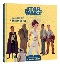 Disney - Star Wars - La galaxie a besoin de toi.