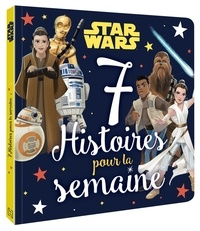 Disney - Star Wars - 7 Histoires pour la semaine.