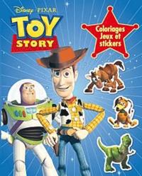 Disney et  Pixar - Toy Story, coloriages, jeux et stickers.