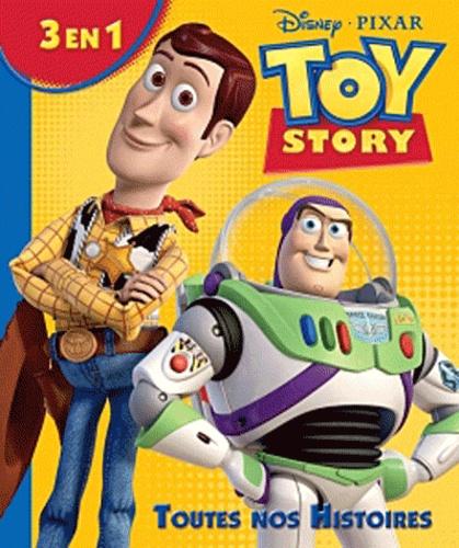 Disney et  Pixar - Toy Story - Toutes nos histoires.