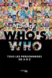 Disney - Who's who ? - Tous les personnages de A à Z.