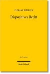 Dispositives Recht - Zwecke, Strukturen und Methoden.