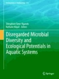 Télesphore Sime-Ngando - Disregarded Microbial Diversity and Ecological Potentials in Aquatic Systems.