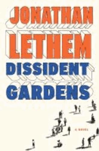 Dissident Gardens - A Novel.