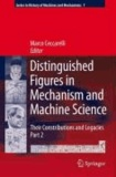 Marco Ceccarelli - Distinguished Figures in Mechanism and Machine Science - Their Contributions and Legacies, Part 2.