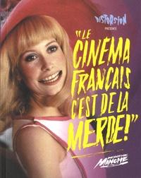 Distorsion - Le cinéma français c'est de la merde - Deuxième manche.
