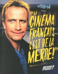 """Distorsion - """"Le cinéma français, c'est de la merde !"""" - Mandale finale ?."""
