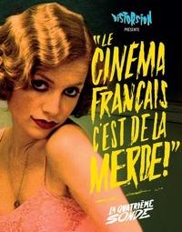 """Distorsion - """"Le cinéma français, c'est de la merde !"""" - La quatrième sonde."""
