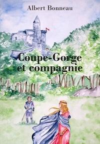 Bonneau - Coupe-Gorge et compagnie.