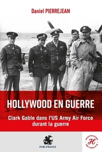 Daniel Pierrejean - Hollywood en guerre.