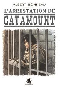 Albert Bonneau - L'arrestation de Catamount.