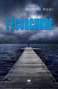 Nadine Noël - L'Écorchure.