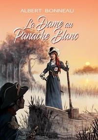 Albert Bonneau - La dame au panache blanc.
