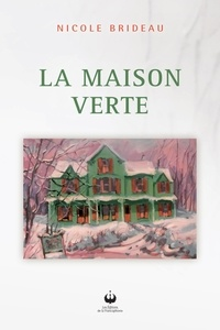 Nicole Brideau - La maison verte.
