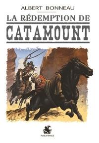 Albert Bonneau - La rédemption de Catamount.