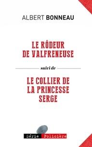 Bonneau Albert - Le rodeur de valfreneuse.