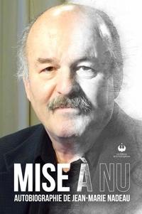 Jean-Marie Nadeau - Mise a nu.