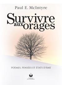Paul E. Mcintyre - Survive aux orages - Poèmes, pensées et états d'âme.