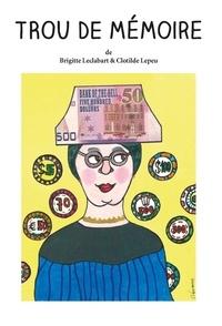 Brigitte Leclabart et Clotilde Lepeu - Trou de Mémoire.