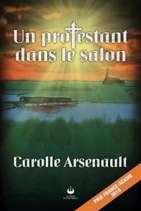 Carolle Arsenault - Un protestant dans le salon.
