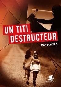 Marie Cecile - Un titi destructeur.