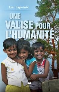 Luc Lapointe - Une valise pour l'humanité.