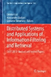 Distributed Systems and Applications of Information Filtering and Retrieval - DART 2012: Revised and Invited Papers.