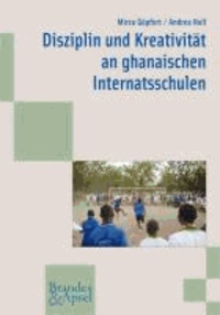Disziplin und Kreativität an ghanaischen Internatsschulen.