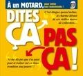 Philippe Bercovici - Dites ça. pas ça ! - À un motard.