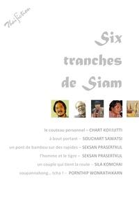 Divers Auteurs - Six tranches de Siam - Nouvelles thaïlandaises.