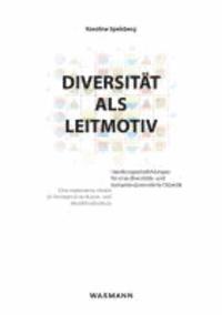 Diversität als Leitmotiv - Handlungsempfehlungen für eine diversitäts- und kompetenzorientierte Didaktik . Eine explorative Studie im Kontext einer Kunst- und Musikhochschule.